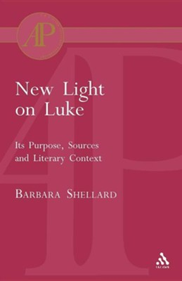 New Light on Luke  -     By: Barbara Shellard