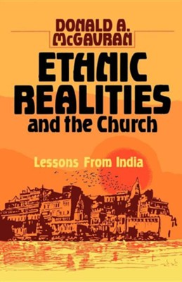 Ethnic Realities and the Church: Lessons from India  -     By: Donald Anderson McGavran
