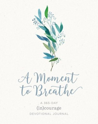 A Moment to Breathe: A 365-Day (in)courage Devotional Journal  -