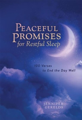Peace Promises for Restful Sleep: 100 Verses to End the Day Well  -     By: Jennifer Gerelds