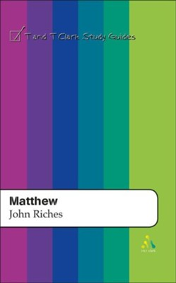 Matthew: T&T Clark Study Guides   -     By: John Riches
