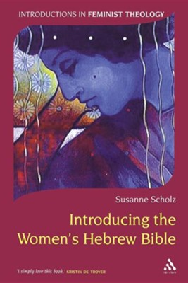 Introducing the Women's Hebrew Bible  -     By: Susanne Scholz
