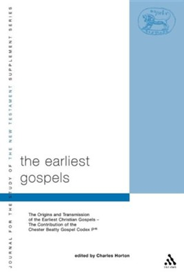 The Earliest Gospels: The Origins and Transmission of the Earliest Christian Gospels; The Contribution of the Chester Beat  -     Edited By: Charles Horton     By: Charles Horton(ED.)