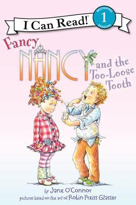 Fancy Nancy and the Too-Loose Tooth  -     By: Jane O'Connor     Illustrated By: Robin Preiss Glasser, Ted Enik
