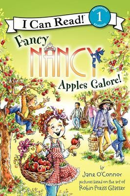 Fancy Nancy: Apples Galore!  -     By: Jane O'Connor     Illustrated By: Robin Preiss Glasser