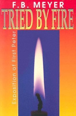 Tried by Fire  -     By: F.B. Meyer