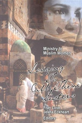 Ministry to Muslim Women  -     Edited By: Fran Love, Jeleta Eckheart