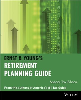 Ernst & Young's Retirement Planning Guide  -     By: William J. Arnone, Freida Kavouras, Martin Nissenbaum