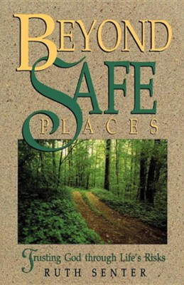 Beyond Safe Places   -     By: Ruth Senter