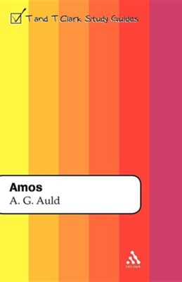 Amos: T&T Clark Study Guides   -     By: A. Graeme Auld