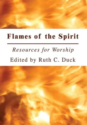 Flames of the Spirit: Resources for Worship  -     Edited By: Ruth C. Duck     By: Ruth C. Duck(ED.)