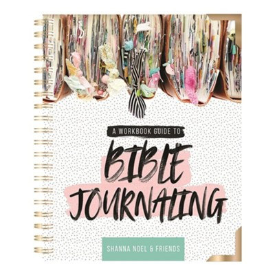 Bible Journaling 101: A Work Book Guide to See God's Word in a New Light  -     By: Shanna Noel