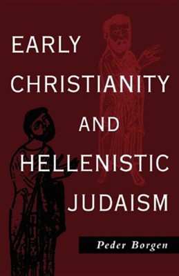 Early Christianity and Hellenistic Judaism   -     By: Peder Borgen