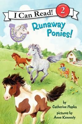 Pony Scouts: Runaway Ponies!  -     By: Catherine Hapka, Cathy Hapka     Illustrated By: Anne Kennedy