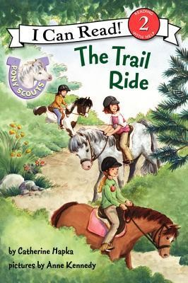 The Trail Ride  -     By: Catherine Hapka     Illustrated By: Anne Kennedy