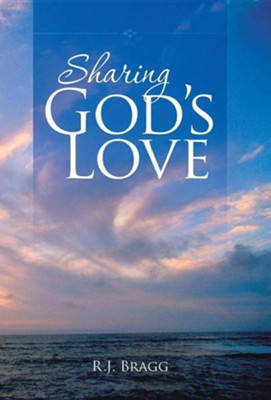 Sharing God's Love  -     By: R.J. Bragg