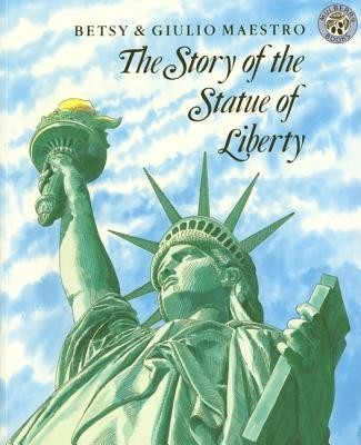 The Story of the Statue of Liberty  -     By: Giulio Maestro     Illustrated By: Betsy Maestro