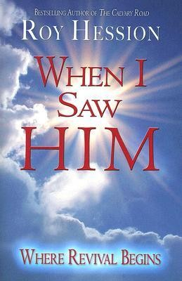 When I Saw Him: Where Revival Begins  -     By: Roy Hession