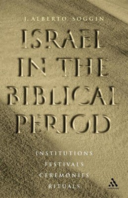 Israel in the Biblical Period  -     By: J. Alberto Soggin