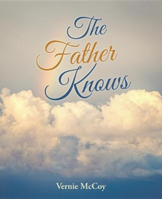 The Father Knows  -     By: Vernie McCoy