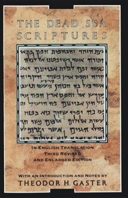 Dead Sea Scriptures, 3rd Ed.   -     By: Theodor Gaster