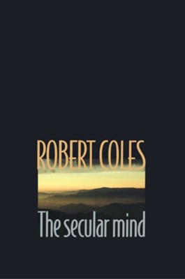 The Secular Mind   -     By: Robert Coles