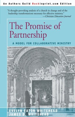 The Promise of Partnership: A Model for Collaborative Ministry  -     By: Evelyn Eaton Whitehead, James D. Whitehead