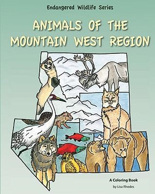 Animals of the Mountain West Region  -     By: Lisa Rhodes(ILLUS)     Illustrated By: Lisa Rhodes