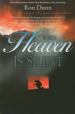 When Heaven Is Silent: Trusting God When Life Hurts  -     By: Ronald Dunn