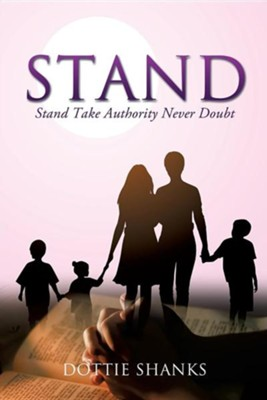 Stand: Take Authority Never Doubt  -     By: Dottie Shanks