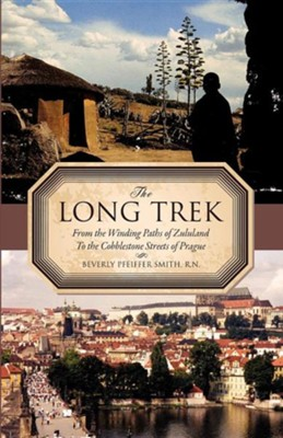 The Long Trek  -     By: Beverly Pfeiffer Smith R.N.