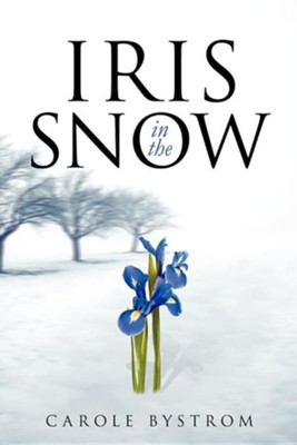 Iris in the Snow  -     By: Carole Bystrom