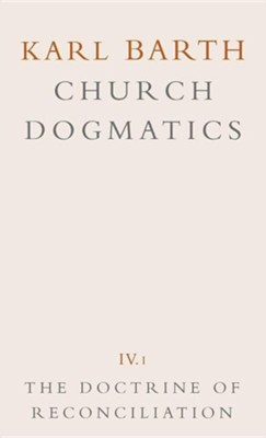 The Doctrine of Reconciliation - Church Dogmatics volume 4.1  -     By: Karl Barth