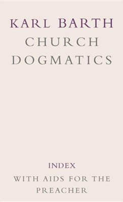 Index with Aids for the Preacher - Church Dogmatics volume 5  -     By: Karl Barth