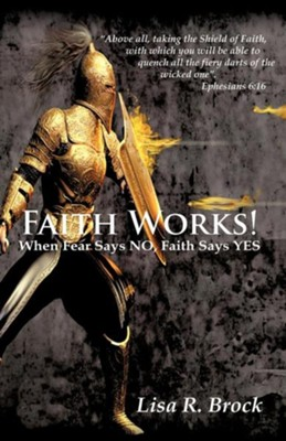 Faith Works!  -     By: Lisa R. Brock