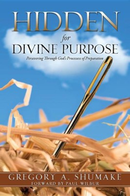 Hidden for Divine Purpose  -     By: Gregory A. Shumake