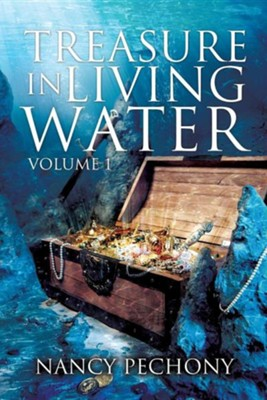 Treasure in Living Water Volume 1  -     By: Nancy Pechony