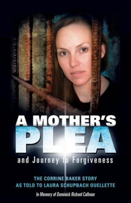 A Mother's Plea and Journey to Forgiveness  -     By: Laura Schupbach Ouellette
