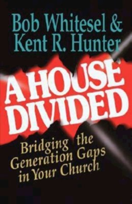 A House Divided: Bridging the Generation Gap in your Church  -