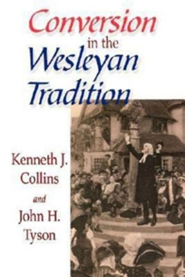 Conversion in the Wesleyan Tradition  -