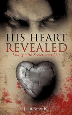 His Heart Revealed  -     By: Jean Smythe