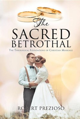The Sacred Betrothal  -     By: Robert Prezioso