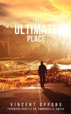 The Ultimate Place  -     By: Vincent Oppong