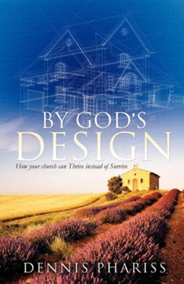 By God's Design  -     By: Dennis Phariss