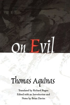 On Evil  -     Edited By: Brian Davies     By: Thomas Aquinas