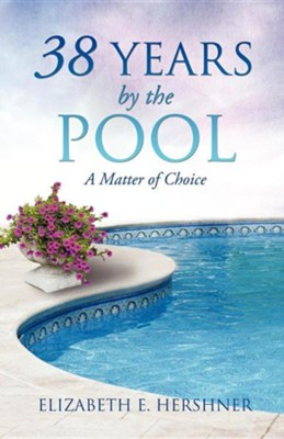 38 Years by the Pool  -     By: Elizabeth E. Hershner