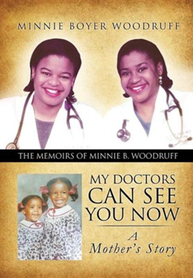 My Doctors Can See You Now  -     By: Minnie Boyer Woodruff