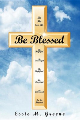 Be Blessed  -     By: Essie Greene