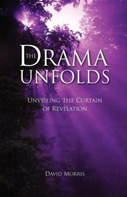 The Drama Unfolds  -     By: David Morris