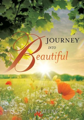 Journey Into Beautiful  -     By: June Jeung